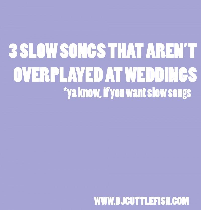 Slow Songs For Wedding Reception Dj Cuttlefish